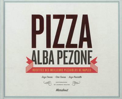 Pizza : recettes des meilleurs pizzaiolos de Naples : Enzo Coccia, Ciro Coccia, Enzo Piccirillo | Pezone, Alba. Auteur