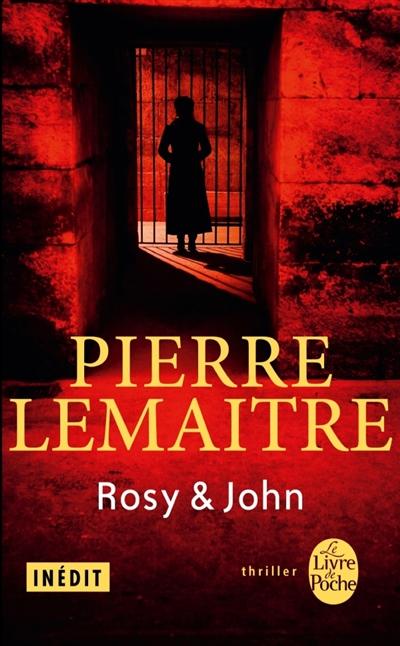 Rosy & John | Lemaitre, Pierre (1951-....). Auteur