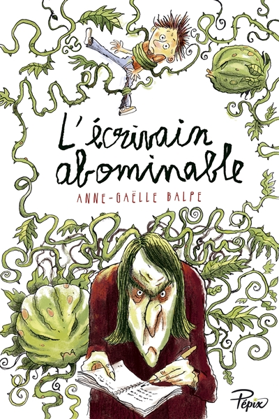 L'écrivain abominable / Anne-Gaëlle Balpe | Balpe, Anne-Gaëlle