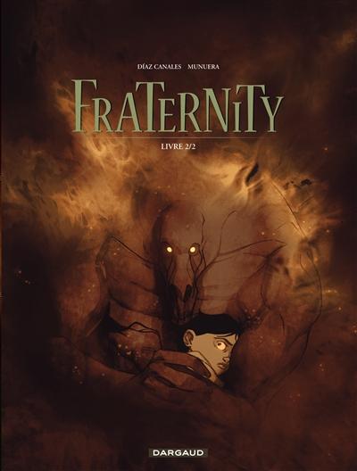 Fraternity. Livre 2 | Juan Diaz Canales. Auteur