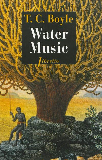 Water music : roman   Boyle, Thomas Coraghessan (1948-....). Auteur