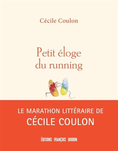 Petit éloge du running | Coulon, Cécile (1990-....). Auteur