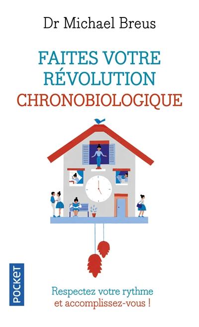 Faites votre révolution chronobiologique : respectez votre rythme et accomplissez-vous !