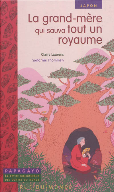 grand-mère qui sauva tout un royaume (La) : un conte du Japon | Laurens, Claire. Auteur