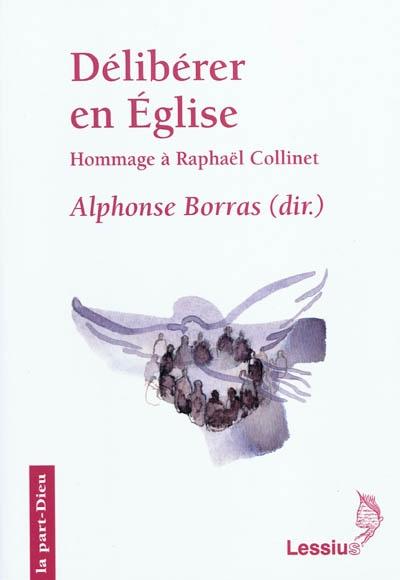 Délibérer en Eglise : hommage à Monsieur l'abbé Raphaël Collinet, official du diocèse de Liège