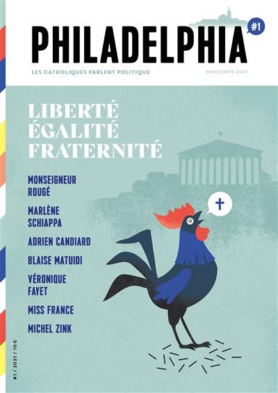 Philadelphia : les catholiques parlent politique, n° 1. liberté, égalité, fraternité