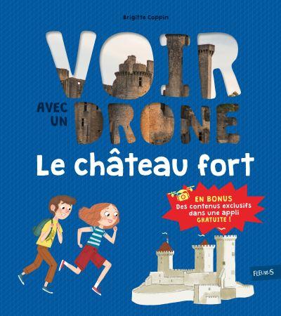 château fort (Le) | Brigitte Coppin, Auteur