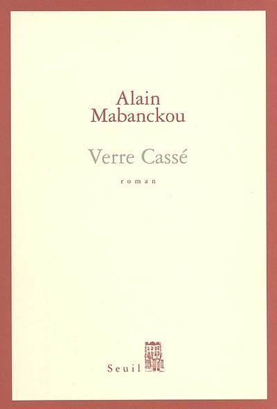 Verre cassé : roman | Mabanckou, Alain (1966-....). Auteur