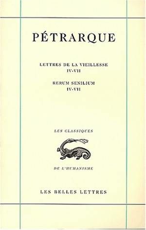 Lettres de la vieillesse. Vol. 2. Livres IV à VIII. Libri IV-VIII. Rerum senilium. Vol. 2. Livres IV à VIII. Libri IV-VIII