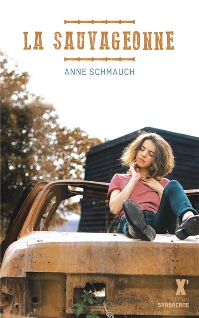 La  sauvageonne | Schmauch, Anne (1978-....). Auteur
