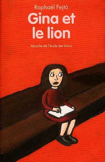 Gina et le lion | Fejtö, Raphaël (1974-....). Auteur
