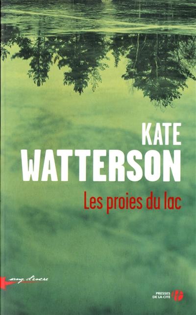 Les proies du lac : roman / Kate Watterson | Watterson, Kate. Auteur
