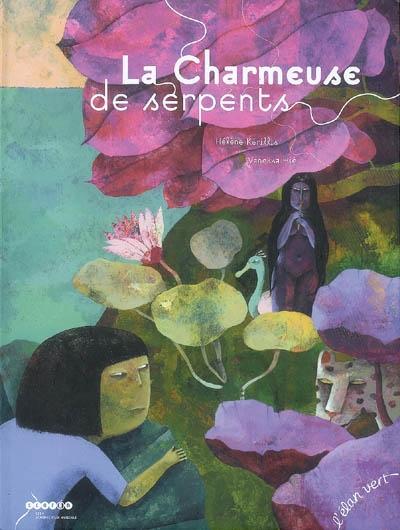 La Charmeuse de serpents / Hélène Kérillis - Vanessa Hié | Kérillis, Hélène