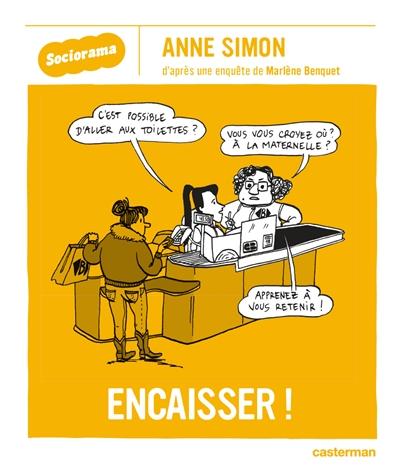 Encaisser ! | Anne Simon (1980-....). Auteur