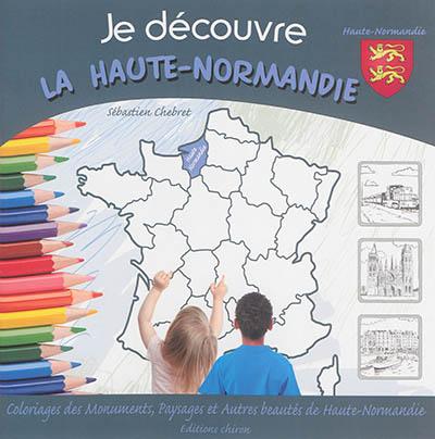 Je découvre la Haute-Normandie : coloriage des monuments, paysages et autres beautés de Haute-Normandie