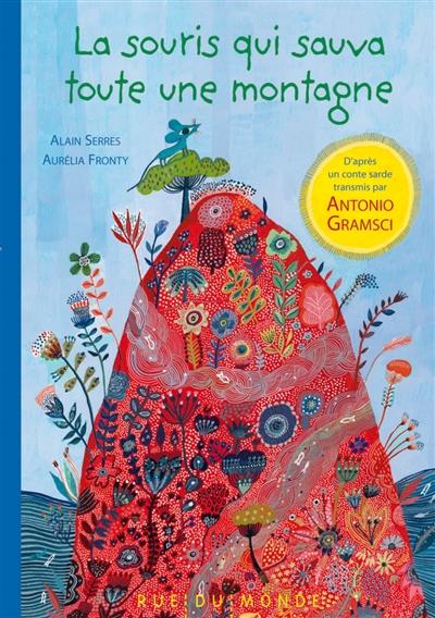 La souris qui sauva toute une montagne | Serres, Alain (1956-....), auteur