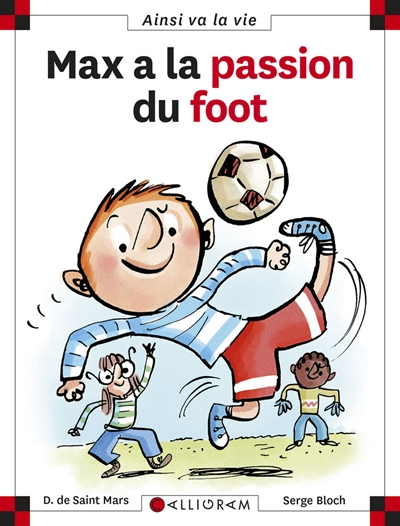 Max a la passion du foot / Dominique de Saint-Mars, Serge Bloch | Saint-Mars, Dominique de. Auteur