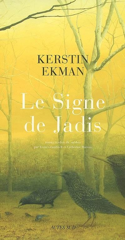 Le Signe de Jadis / Kerstin Ekman | Ekman, Kerstin. Auteur