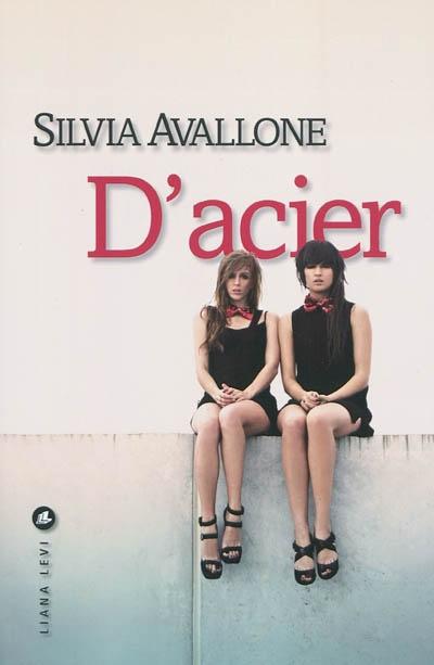 D'acier / Silvia Avallone | Avallone, Silvia (1984-....). Auteur
