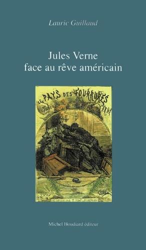 Jules Verne face au rêve américain : de l'enthousiasme au pessimisme