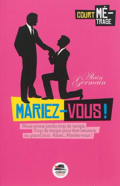Mariez-vous | Germain, Alain (1948-....). Auteur