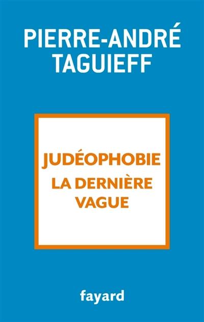 Judéophobie, la dernière vague : 2000-2018