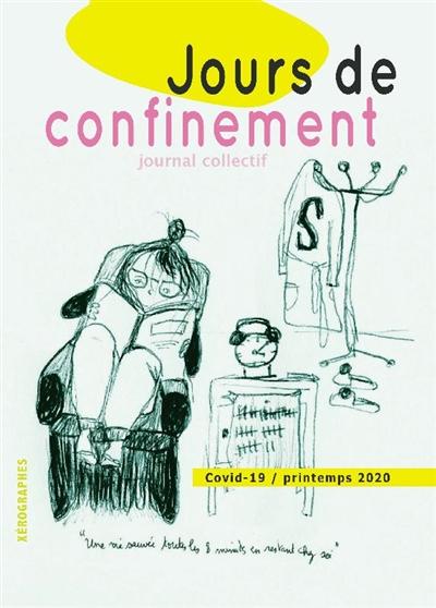 Jours de confinement : journal collectif : Covid-19, printemps 2020