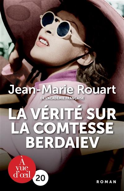 La vérité sur la comtesse Berdaiev / Jean-Marie Rouart,... | Rouart, Jean-Marie (1943 - ...). Auteur