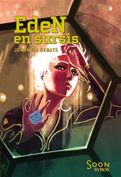 Eden en sursis / Jeanne-A. Debats   Debats, Jeanne-A.. Auteur