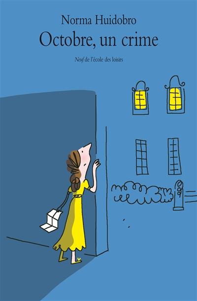 Octobre, un crime / Norma Huidobro | Huidobro, Norma. Auteur