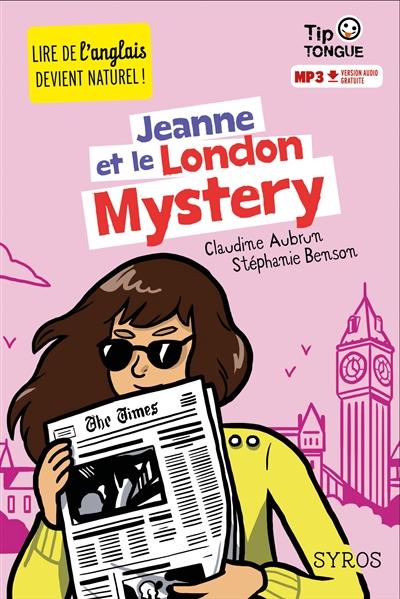 Jeanne et le London Mystery | Aubrun, Claudine (1956-....). Auteur