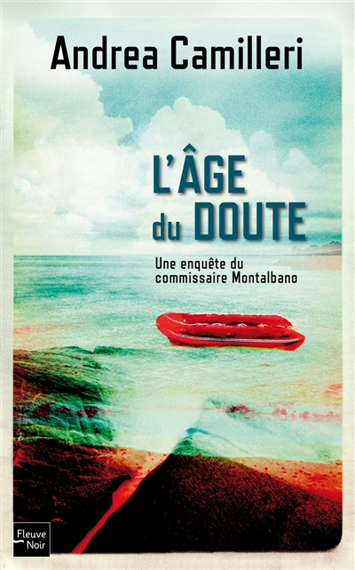L' âge du doute : une enquête du commissaire Montalbano / Andrea Camilleri ; traduit de l'italien (Sicile) par Serge Quadruppani   Camilleri, Andrea, auteur