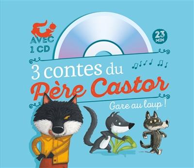 3 contes du Père Castor : gare au loup !   Zemanel (1969-....). Auteur