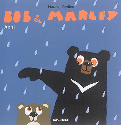 Bob & Marley | Marais, Frédéric (1965-....). Auteur