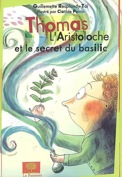Thomas l'Aristoloche et le secret du basilic | Resplandy-Taï, Guillemette. Auteur