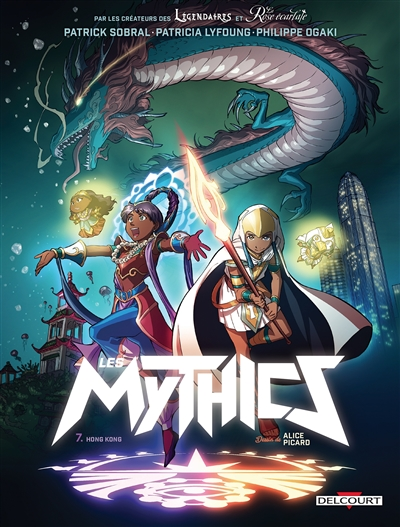 Mythics (Les). 7, Hong Kong   Ogaki, Philippe. Auteur