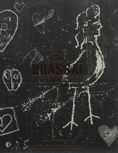 Brassaï, graffiti : le langage du mur / sous la direction de Karolina Ziebinska-Lewandowska |