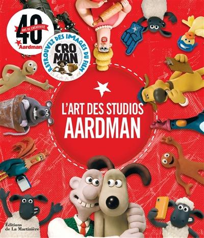 L' art des studios Aardman : créateurs de Wallace & Gromit et de Shaun le mouton : 40 ans de créativité  