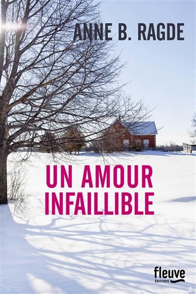 Un amour infaillible / Anne B. Ragde | Ragde, Anne Birkefeldt (1957-....). Auteur