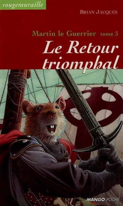 Le retour triomphal / Brian Jacques [trad. par Jean-Noël Chatain] | Jacques, Brian (1939-....). Auteur