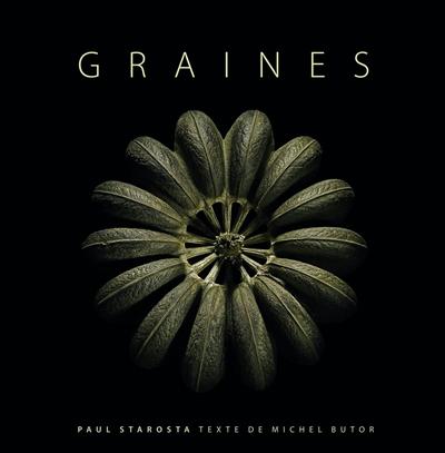 Graines / Paul Starosta | Starosta, Paul (1947-....). Photographe