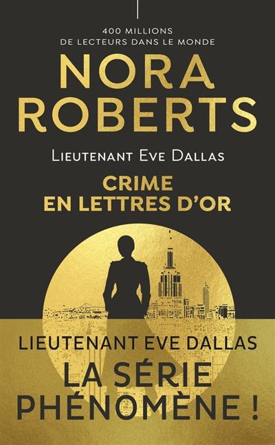 Lieutenant Eve Dallas. Vol. 50. Crime en lettres d'or