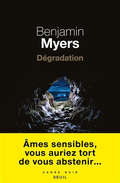 Dégradation : roman | Ben Myers, Auteur