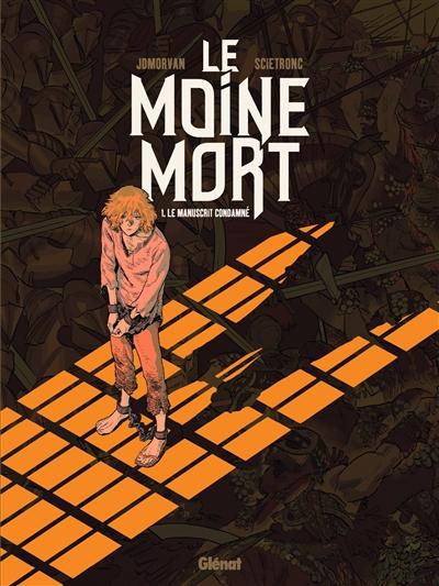 Le moine mort. Vol. 1. Le manuscrit condamné