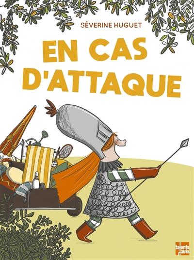 En cas d'attaque / Séverine Huguet | Huguet, Séverine. Auteur