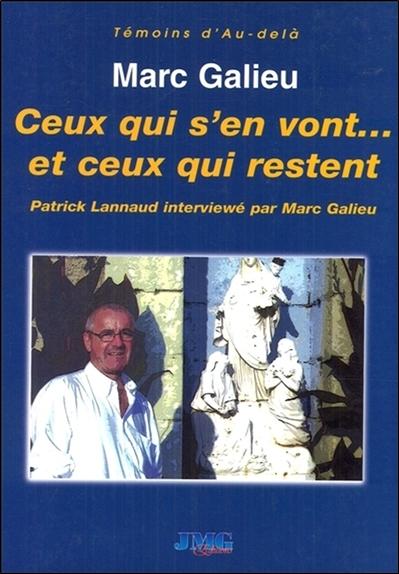 Ceux qui s'en vont... et ceux qui restent : le médium Patrick Lannaud répond aux questions de Marc Galieu