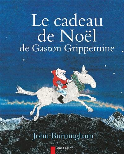 cadeau de Noël de Gaston Grippemine (Le) | Burningham, John (1936-....). Auteur