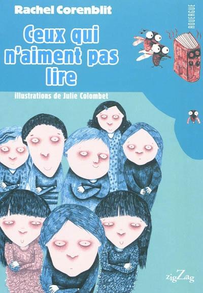 Ceux qui n'aiment pas lire / Rachel Corenblit | Corenblit, Rachel (1969-....). Auteur