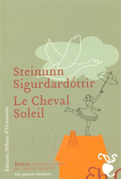 Le cheval soleil   Steinunn Sigurdardottir (1950-....). Auteur