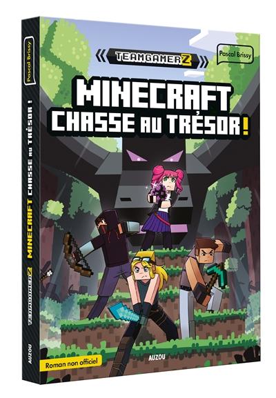 Teamgamerz. Vol. 2. Minecraft : chasse au trésor ! : roman non officiel